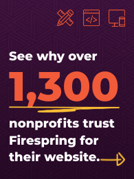 see why over 1300 nonprofits trust Firespring for their website